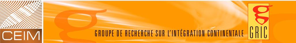 Accueil - Groupe de recherche sur l'intégration continentale (GRIC)